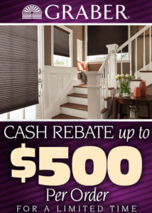 Graber cash rebate of up to $500 per order for a limited time